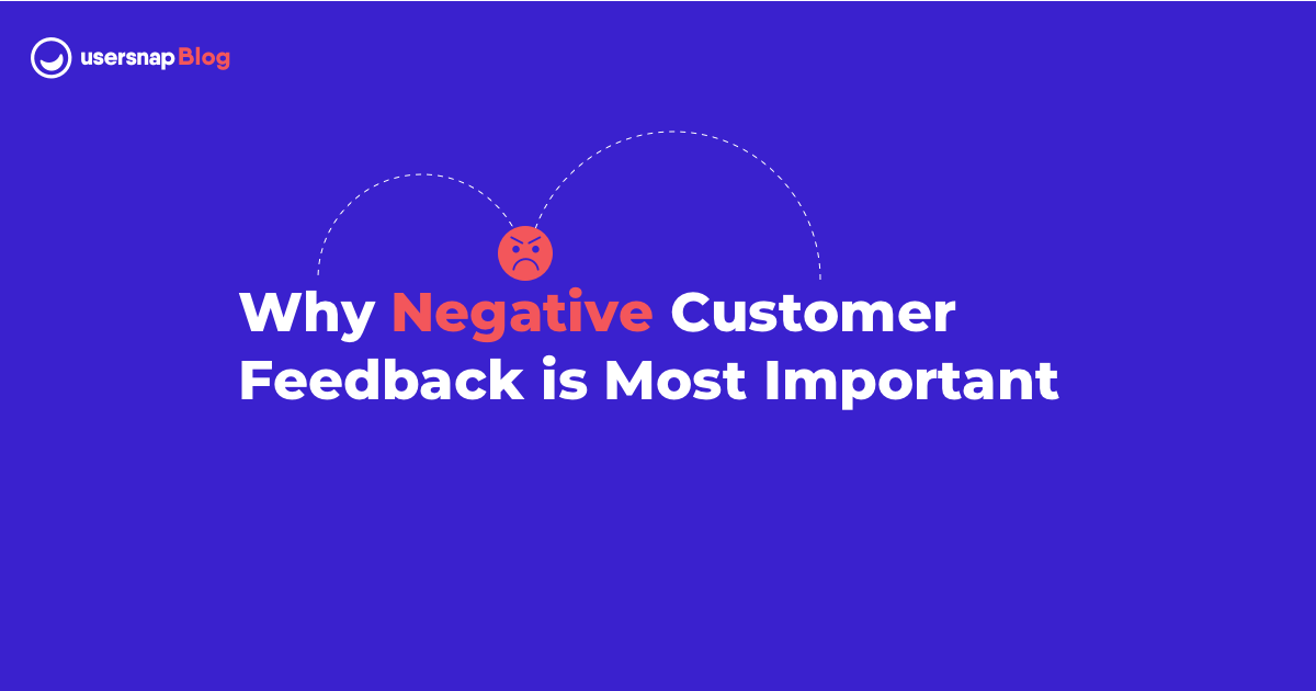 Close the Feedback Loop: Why Negative Customer Feedback is Most Important.