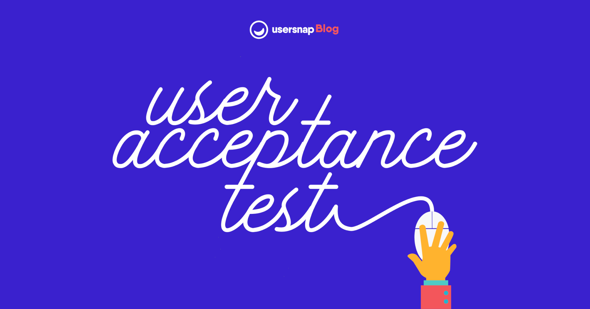 User Acceptance Testing – How To Do It Right!