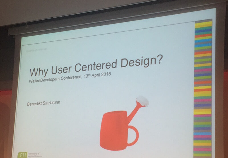 why user centered design at we are developers conference in vienna