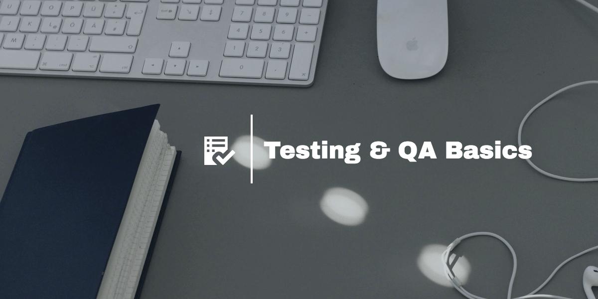 testing and qa basics