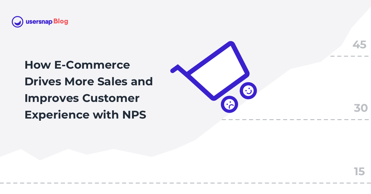 How E-Commerce Improves Customer Experience with NPS to Drive Sales