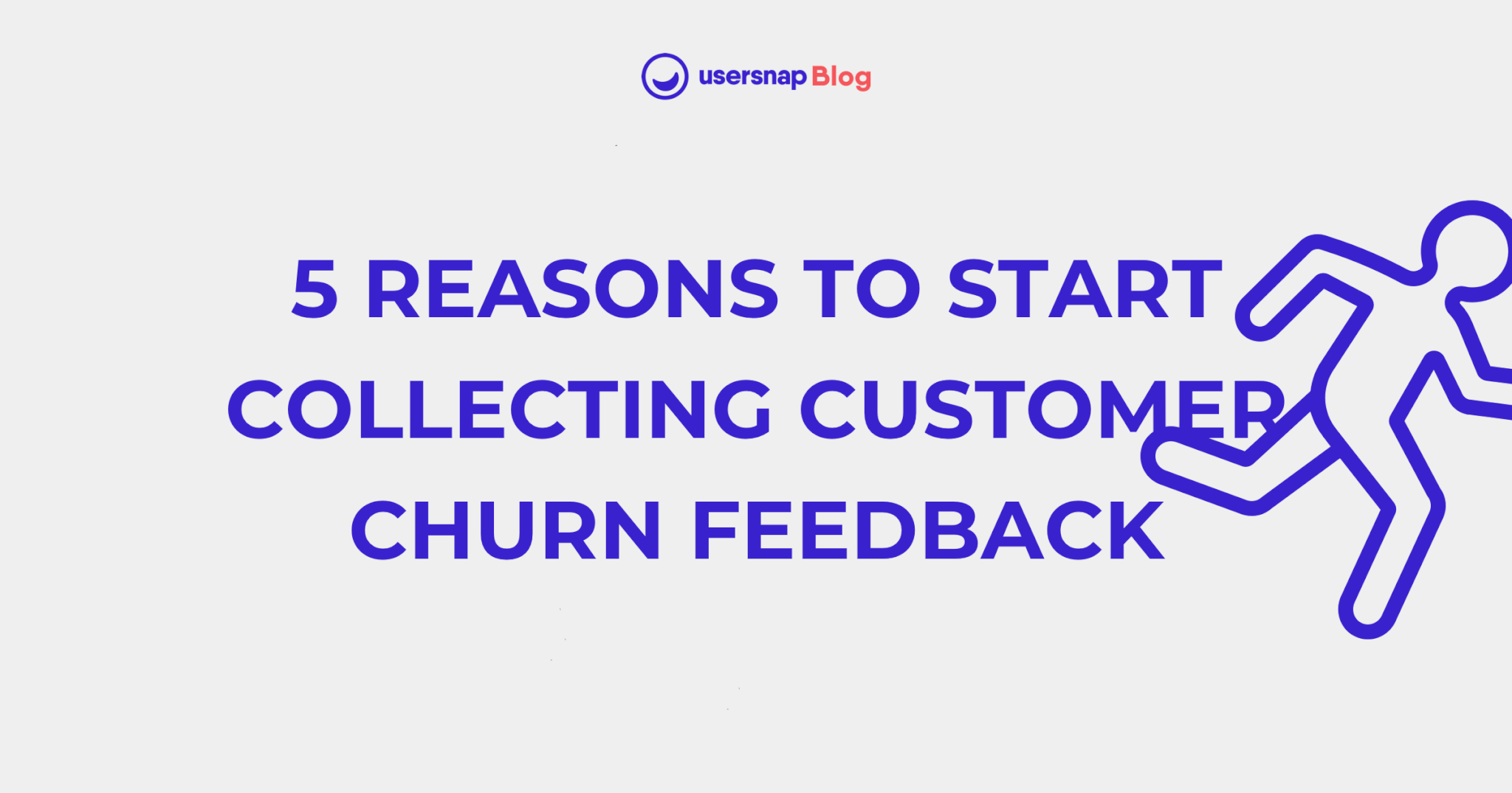 5 Reasons to Start Collecting Customer Churn Feedback